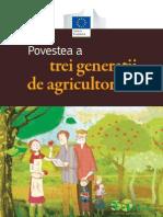 Povestea a trei generaţii de agricultori