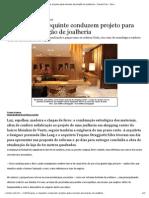 Loja arquitetura Sofisticação e requinte conduzem projeto para renovar decoração de joalheria - Casa & Cia - Zero Hora