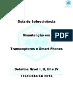Guia de Sobreviência em Manutenção de Transceptores e Smart Phones Defeitos Nível  I, II, III e IV TELECELULA 2013