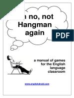 Oh No Not Hangman Again