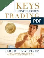 Jared Martinez - 10 Keys to Successful Forex Trading