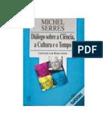 SERRES, Michel. Diálogo sobre a ciência, a cultura e o tempo conversas com Bruno Latour