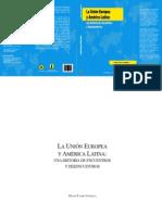 HUGO FAZIO -LA UNIÓN EUROPEA Y AMÉRICA LATINA UNA HISTORIA DE ENCUENTROS Y DESENCUENTROS-