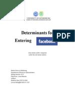 Determinants for Entering Facebook