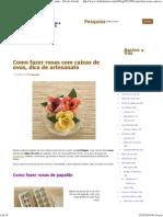 Como fazer rosas com caixas de ovos, dica de artesanato - Vila do Artesão