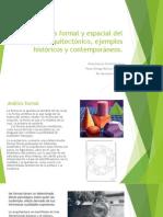 Analisis Formarl y Espacial Del Objeto Arquitectonico, Ejemplos Historicos y Contemporaneos.