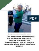 ¡La respuesta del Defensor del Pueblo de Andalucía, España, abriendo una investigación, por mi pública denuncia, de la violación de los DDHH del abogado, Don Mariano Orta Toscano!