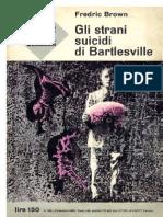 Gli Strani Suicidi Di Bartlesville - Brown Fredric
