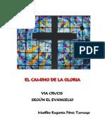 EL CAMINO DE LA GLORIA - VÍA CRUCIS SEGÚN EL EVANGELIO