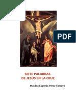 LAS SIETE PALABRAS DE JESÚS EN LA CRUZ (otras meditaciones)