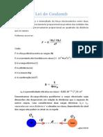 Lei de Coulomb - Campo Eléctrico - Potencial Eléctrico - Soma de Vectores