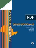 V04 Polos Regionais Bauru, São José do Rio Preto, Araçatuba e Presidente Prudente