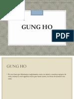 GUNG HO.pptx