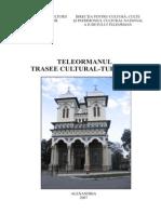 Teleorman. Trasee Cultural-turistice