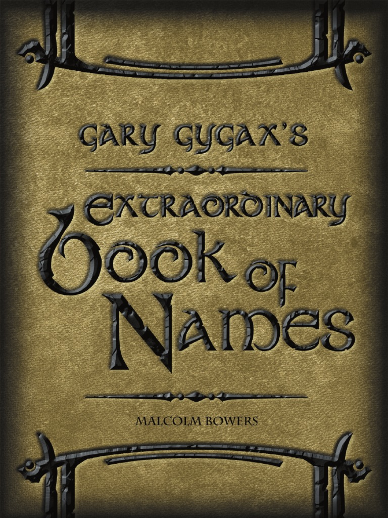 Gary Gygaxs Extraordinary Book Of Names