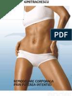 Ioana Dumitrăchescu Remodelare corporală prin puterea intenţiei