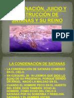 CONDENACIÓN, JUICIO Y DESTRUCCIÓN DE SATANÁS Y