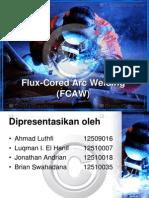 Flux-Cored Arc Welding (FCAW).pptx