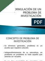 Formulación de un problema de investigación tema 4, 5 y 6
