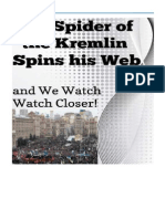The Spider of the Kremlin Spins his Web and We Watch, Watch Closer!