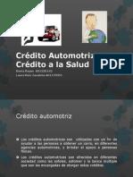 Crédito Automotriz y Crédito a la Salud