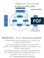 Itens 4.2.2 - 7.3 - 7.5.2 da norma NBR ISO 9001:2008