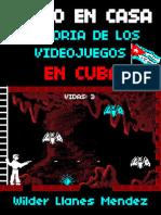 Hecho en Casa. Historia de Los Videojuegos en Cuba