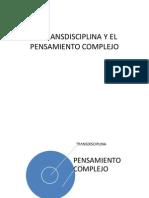 LA TRANSDISCIPLINA Y EL PENSAMIENTO COMPLEJO.pptx