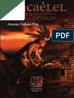 Antonio Velasco Piña - Tlacaelel, El Azteca entre los Aztecas
