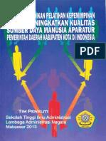 Analisis Dampak Pendidikan dan Pelatihan Kepemimpinan dalam Meningkatkan Kualitas Sumber Daya Manusia Aparatur Pemerintah Daerah Kabupaten/Kota di Indonesia