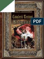 Henryk Sienkiewicz - Cavalerii Teutoni Vol. 1