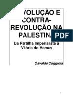 Revolução e contrarrevolução na Palestina - Da Partilha Imperialista à Vitória do Hamas (Osvaldo Coggiola)