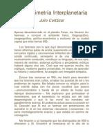 Julio Cortazar - De La Simetria Interplanetaria
