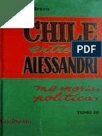 Chile entre dos Alessandri. Memoria política. T.III.