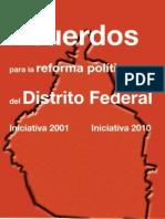 Acuerdos para la reforma política del Distrito Federal. iniciativa 2001. Iniciativa 2010