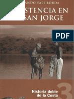 Historia Doble de La Costa Tomo 3 . Resistencia en el San Jorge - Orlando Fals-Borda