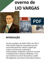 O governo de GETÚLIO VARGAS