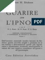 Ipnosi - Guarire Con l'Ipnosi Di Milton h. Erickson
