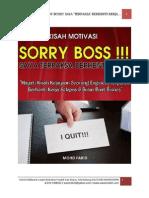 Sorry Boss! Saya Terpaksa Berhenti Kerja