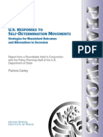 U.S. RESPONSES TO SELF-DETERMINATION MOVEMENTS Strategies for Nonviolent Outcomes and Alternatives to Secession Report from a Roundtable Held in Conjunction with the Policy Planning Staff of the U.S. Department of State