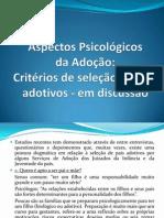5- Aspectos Psicológicos da Adoção - Critérios de seleção de pais adotivos - em discussão