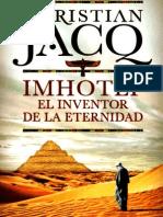 Jacq Christian - Imhotep El Inventor de la Eternidad