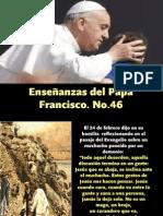 Enseñanzas del Papa Francisco - Nº 46