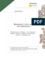 """""""Barbares, vous avez dit barbares ?"""" Introduction au colloque """" Les Royaumes Barbares de Rome à Tolède (Ve-VIIe siècle)"""" (Histoire et cultures en Languedoc, Lodève, 2013) / Maguy Chapot-Blanquet"""
