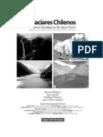 Glaciares chilenos. Reservas estratégicas de agua dulce para la sociedad, los ecosistemas y la economía