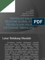 Teknologi Dalam Ekonomi Global Dan Pengelolaan Dalam Tantangan (ppt)