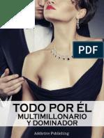 Todo Por El (Multimillonario y Dominador)_Vol 1_Megan Harold