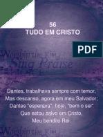 56 - Tudo Em Cristo