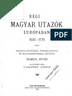 Szamota István - Régi magyar utazók Európában 1532-1770