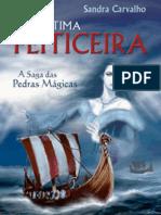Sandra Carvalho - A Saga das pedras Mágicas 01 - A Última Feiticeira